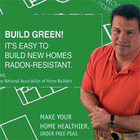 Build Green! It's easy to build new homes radon-resistant. Make your home healthier. Order Free PSAS