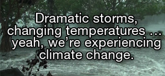 Dramatic snow and thunderstorms, changing temperatures ... yeah, I'd say we're experiencing climate change.