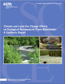 Cover of the Synthesis Report on Climate and Land Use Change Effects on Ecological Resources in Three Watersheds