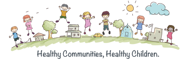 Healthy Communities, Healthy Children