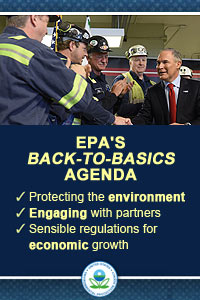 EPA's Back to Basics Agenda: Protecting the environment, engaging with partners, sensible regulations for economic growth