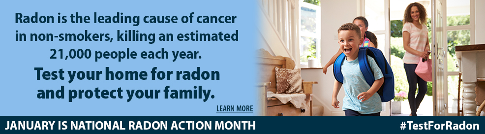 Radon is the leading cause of cancer in non-smokers, killing an estimated 21,000 people each year. Test your home for radon and protect your family. Learn more. January is National Radon Action Month. #TestForRadon