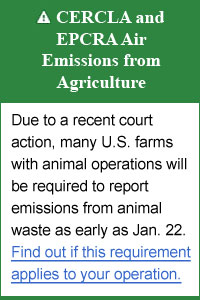 CERCLA and EPCRA Air Emissions from Agriculture. Due to a recent court action, many U.S. farms with animal operations will be required to report emissions from animal waste as early as Jan. 22. Find out if this requirement applies to your operation.