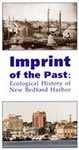 Imprint of the Past: Ecological History of New Bedford Harbor