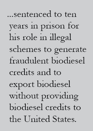 sentenced to ten years in prison for his role in illegal schemes to generate fraudulent biodiesel credits and to export biodiesel without providing biodiesel credits to the United States.