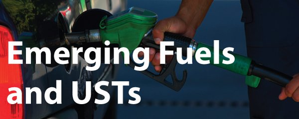 Emerging Fuels and USTs