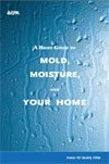 A Brief Guide to Mold, Moisture, and Your Home Cover