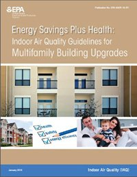 Cover of Energy Savings Plus Health Indoor Air Quality Guidelines for Multifamily Building Upgrades